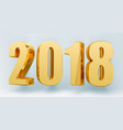 date 2018 on a light background in 3d format gold vector image
