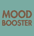 coffee beans mood booster typography vector image