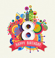 Happy birthday 8 year greeting card poster color vector image