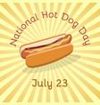 national hot dog day - july 23 vector image
