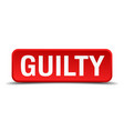 guilty red 3d square button on white background vector image