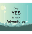 Quote - Say yes to new adventures vector image