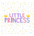 little princess t-shirt design poster vector image