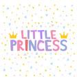 little princess t-shirt design poster vector image vector image