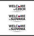 welcome to czech republic slovakia and slovenia vector image