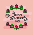 happy womens day handwritten lettering with roses vector image