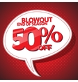 Blowout end of season sale 50 off speech bubble vector image