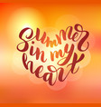 Summer in my heart - hand drawn brush lettering vector image