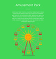 amusement park poster attraction ferris wheel vector image