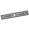 Hidden Danger rubber stamp vector image