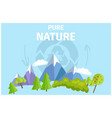 pure nature with green trees and snowy mountains vector image