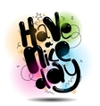 Have a nice day greeting card vector image