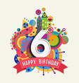 Happy birthday 6 year greeting card poster color vector image