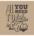 Poster with hand-drawn coffee slogan Creative vector image