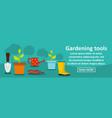 gardening tools banner horizontal concept vector image