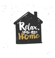 Relax you are home quote vector image