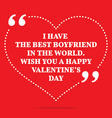 Inspirational love quote I have the best boyfriend vector image