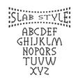 grunge slab style alphabet vector image