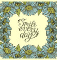 greeting card with lettering smile every day vector image