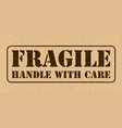 fragile symbol for cargo cardboard texture high vector image