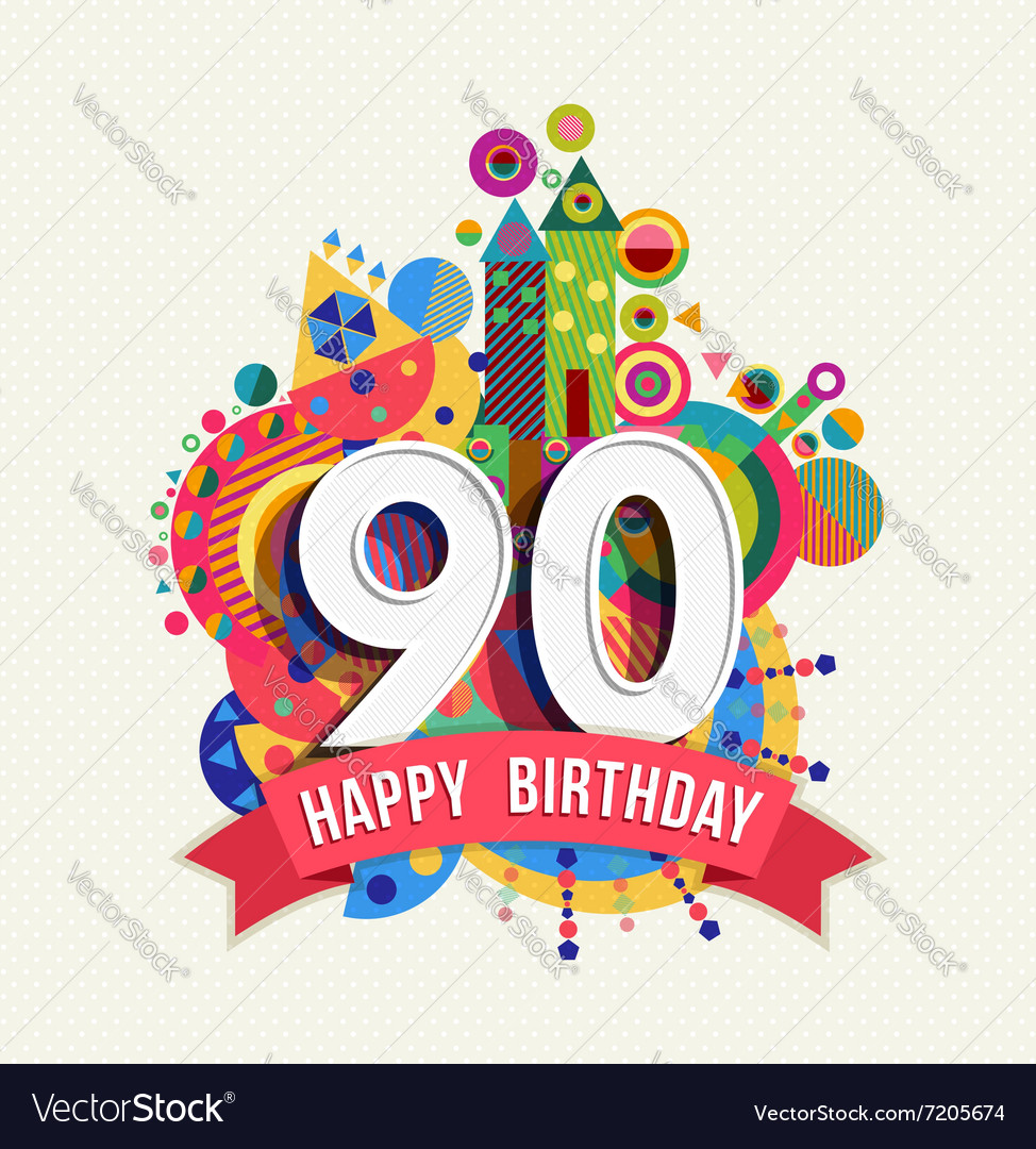 Happy birthday 90 year greeting card poster color vector