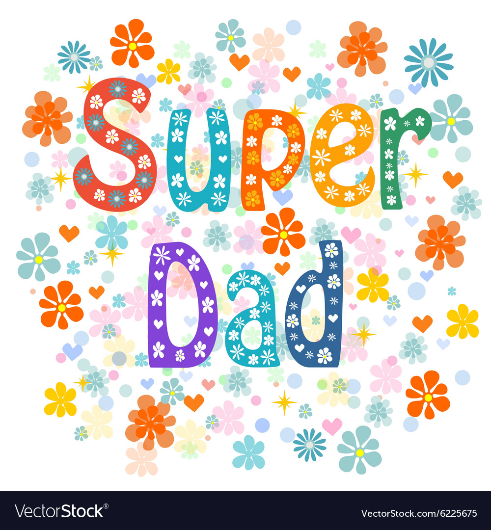 Super fathers vector