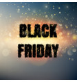 black friday poster with bokeh lights eps 10 vector image