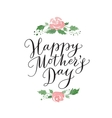 Happy mothers day card with hand drawn text and vector image vector image