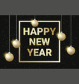 happy new year golden text on black glowing vector image