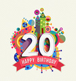 Happy birthday 20 year greeting card poster color vector image