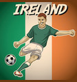 ireland soccer player with flag background vector image