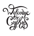 black and white inscription welcome to Cyprus hand vector image
