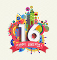 Happy birthday 16 year greeting card poster color vector image