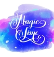 magic time hand lettering inscription on vector image
