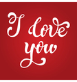 I Love You Hand lettering Greeting Card Happy vale vector image