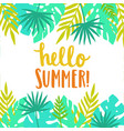 hello summer bright and beautiful card template vector image