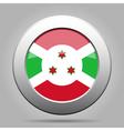 Flag of Burundi Shiny metal gray round button vector image