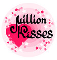 million kisses card with handwritten words heart vector image