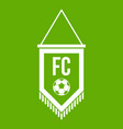 pennant with soccer ball icon green vector image