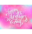 happy valentines day lettering on blur vector image