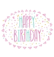 Happy Birthday cute cartoon text with confetti vector image