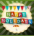 Happy Holidays Retro Card with Flags vector image