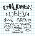 Lettering Bible Children obey your parents vector image