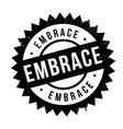Embrace stamp rubber grunge vector image