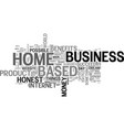 benefits of an honest home based business text vector image