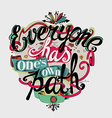 Everyone has ones own path vector image vector image