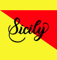 handwritten inscription sicily and colors of the vector image