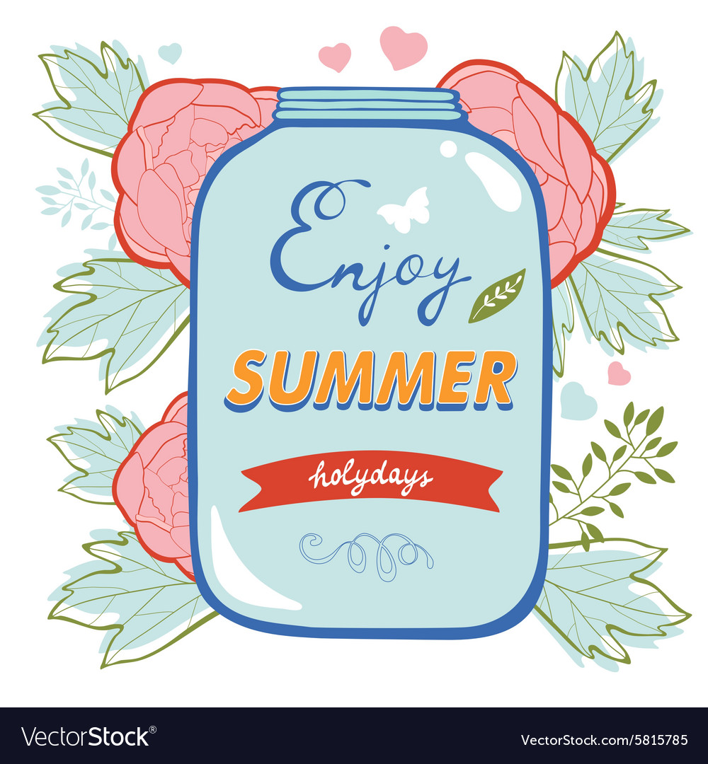Enjoy summer card with flowers and glass jar vector