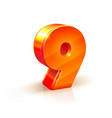 shiny orange red 3d number 9 isolated on white vector image vector image