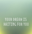 your dream vector image